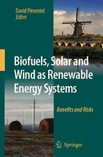 Biofuels, Solar and Wind as Renewable Energy Systems: Benefits and-ExLibrary