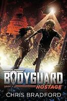 (Good)-Bodyguard: Hostage (Book 2) (Paperback)-Bradford, Chris-1524736996
