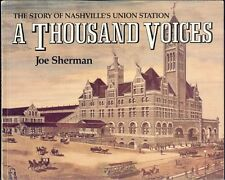 Sherman, Joe: A Thousand Voices: The Story of Nashville's Union Station SC