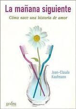 USED (VG) La manana siguiente. Como nace una historia de amor (Spanish Edition)