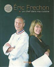 ERIC FRECHON - UN CHEF DANS MA CUISINE - 2009  - NEUF