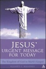 Jesus' Urgent Message for Today : The Kingdom of God in Mark's Gospel by...