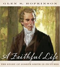 A Faithful Life: The Story Of Joseph Smith In Pict