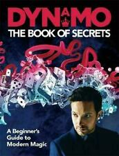 Dynamo: The Book of Secrets : Learn 30 mind-blowing illusions