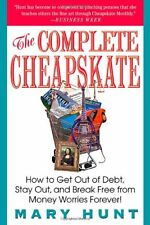 The Complete Cheapskate: How to Get Out of Debt, S