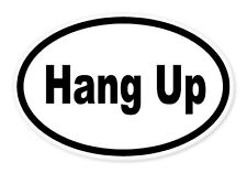 "Hang Up No Cell Phone Driving Oval car window bumper sticker decal 5"" x 3"""