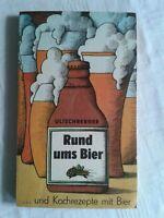 Rund ums Bier ... und Kochrezepte mit Bier, DDR-Fach- und Kochbuch 1983