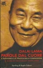 PAROLE DAL CUORE Il buddismo e la pratica della compassione von Dalai Lama
