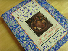 CLASSICAL TURKISH COOKING BY AYLA ALGAR, FOR AMERICAN KITCHEN, 1999, IN ENGLISH
