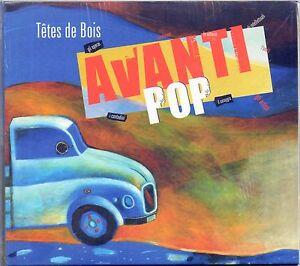 TETES DE BOIS - AVANTI POP - CD DIGIPACK  NUOVO SIGILLATO IL MANIFESTO