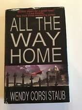 All The Way Home Author Wendy Corsi Staub Hardcover