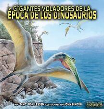 Gigantes Voladores de La Epoca de Los Dinosaurios (Conoce A los Dinosaurios) (Sp
