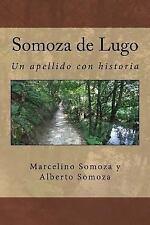 Somoza de Lugo : Un Apellido con Raigambre by Marcelino Somoza and Alberto...