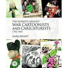 World's Greatest War Cartoonists and Caricaturists 1792-1945  ( 9781908117083 )