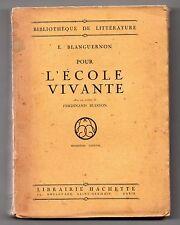 Pour l'école vivante - Par E.Blanguernon - Enseignement -1923