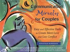 Communication Miracles for Couples: Easy and Effective Tools to Create More Love