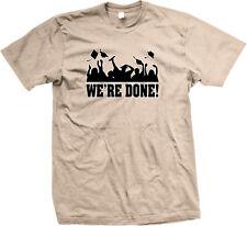 We're Done! Graduation College High School Cap Gown Throw Cheer We Men's T-Shirt