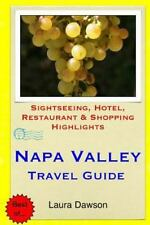 Napa Valley Travel Guide : Sightseeing, Hotel, Restaurant and Shopping...
