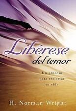 NEW - Liberase del temor: Un Proceso para Reclamar Su Vida (Spanish Edition)