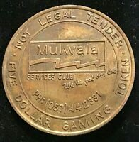 MULWALA SERVICES  CLUB FIVE Dollar Gaming Token