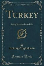 Turkey: Being Sketches from Life (Classic Reprint) (Paperback or Softback)