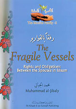 The Fragile Vessels: Rights & Obligations Between Spouses in Islaam