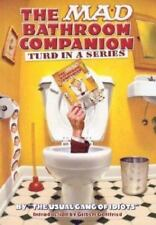 The Mad Bathroom Companion : Turd in a Series by Usual Gang of Idiots Staff (200