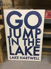 441J - Lake Hartwell - Go Jump In The Lake - size 19 x 29 - rustic wooden sign