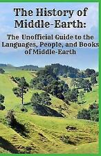 The History of Middle-Earth: The Unofficial Guide to the Languages, People, and