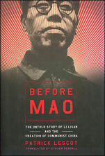 Before Mao: The Untold Story of Li Lisan and the Creation of Communist China