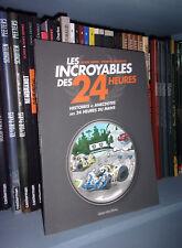 Les incroyables des 24 heures - Par Alain Moro - chez Libra Diffusio 2012