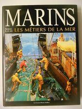Serge Lucas - MARINS . Les métiers de la mer . 2000 .