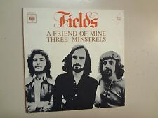 "FIELDS: A Friend Of Mine 4:30-Three Minstrels 4:30-France 7"" 1972 CBS 7555 PSL"