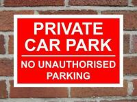 Private Car Park No Unauthorised Parking Aluminium Composite Sign 400mm x 270mm.