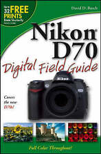 Nikon D70 Digital Field Guide by David D. Busch (Paperback, 2005)