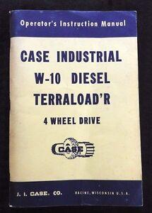 CASE W-10 W10 DIESEL TERRALOAD'R 4WD TRACTOR OPERATORS MANUAL NOS NICE