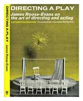Directing a play : James Roose-Evans on the art of directing and acting /...