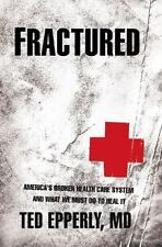Fractured : America's broken health care system and what we must do to-ExLibrary