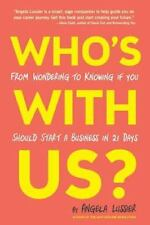 Who's with Us? from Wondering to Knowing If You Should Start a Business in...