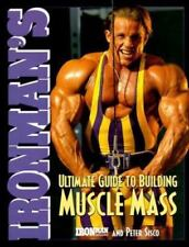 Ironman's Ultimate Guide To Building Muscle Mass