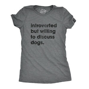 Womens Introverted But Willing To Discuss Dogs Tshirt Sarcastic Puppy Lover Tee