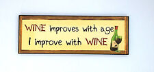 NEW VINTAGE STYLE BROWN/YELLOW WINE IMPROVES WITH AGE WOODEN SIGN PLAQUE