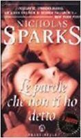 Le Parole Che Non Ti Ho Detto,Nicholas Sparks  ,Arnoldo Mondadori Editore,2001