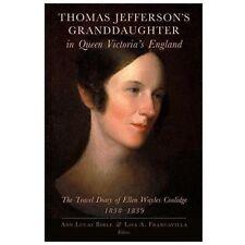 Thomas Jefferson's Granddaughter In Queen Victoria's England: The Travel Diar...
