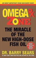 The Zone: Omega Rx Zone : The Miracle of the New High-Dose Fish Oil by Barry Sea