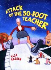 The Attack of the 50-Foot Teacher by Lisa Passen (2000, Hardcover, Revised)