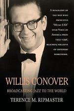 Willis Conover : Broadcasting Jazz to the World by Terence Ripmaster (2007,...