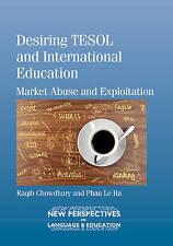 Desiring TESOL and International Education: Market Abuse and Exploitation (New P