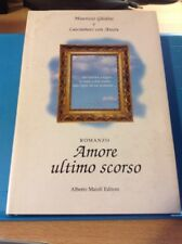 L- AMORE ULTIMO SCORSO - GHIDINI - ALBERTO MAIOLI -- 1a ED. - 1999 - CS - ZCS81
