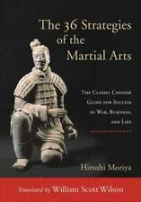 The 36 Strategies of the Martial Arts: The Classic Chinese Guide for Success in